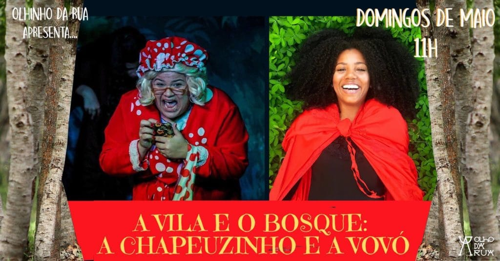 A Vila e o Bosque: A Chapeuzinho e a Vovó