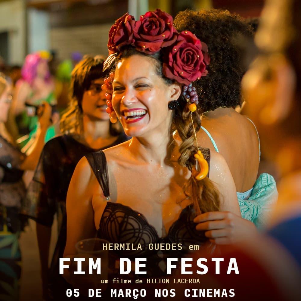 """Lançamento """"Fim de Festa"""" 05/03 - dirigido por Hilton Lacerda"""