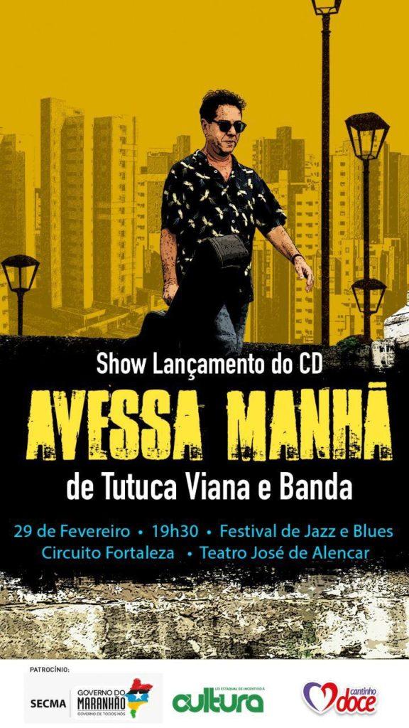 Show do lançamento do CD de Tutuca Viana e Banda dia 29 fevereiro