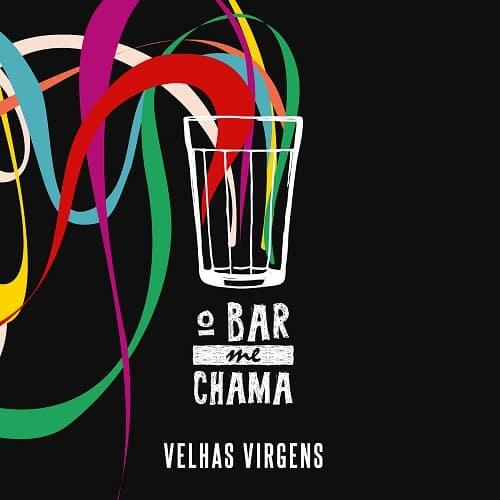 """Velhas Virgens está lançando o álbum """"O Bar Me Chama"""" com produção de Gabriel Fernandes"""