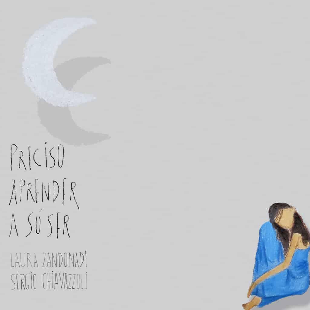 Laura Zandonadi & Sérgio Chiavazzoli: Preciso Aprender A Só Ser