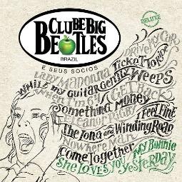 "Clube Big Beatles lança ""Clube Big Beatles e Seus Sócios"" [DELUXE]"