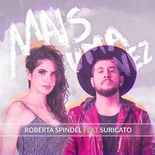 """Roberta Spindel regrava """"Mais uma vez"""" com Rodrigo Suricato"""
