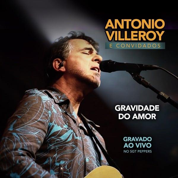 Antonio Villeroy lança o show Gravidade do Amor gravado ao vivo