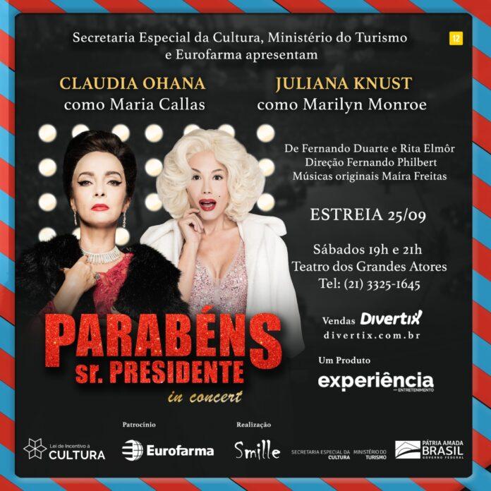 Claudia Ohana interpreta Maria Callas e Juliana Knust Marilyn Monroe no espetáculo Parabéns, Sr. Presidente In Concert